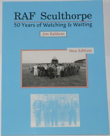 RAF Sculthorpe - 50 Years of Watching and Waiting, by Jim Baldwin
